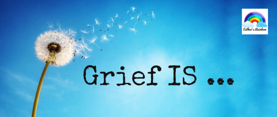 Grief is …..